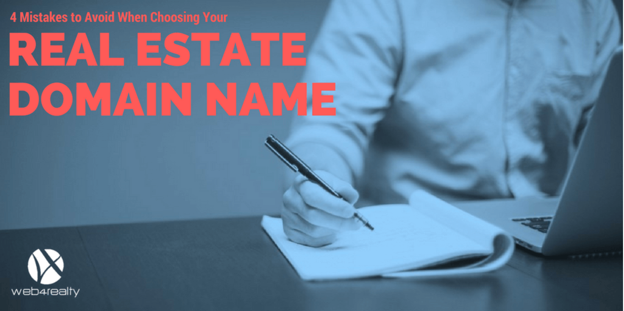 4 Mistakes To Avoid When Choosing Your Real Estate Domain Name