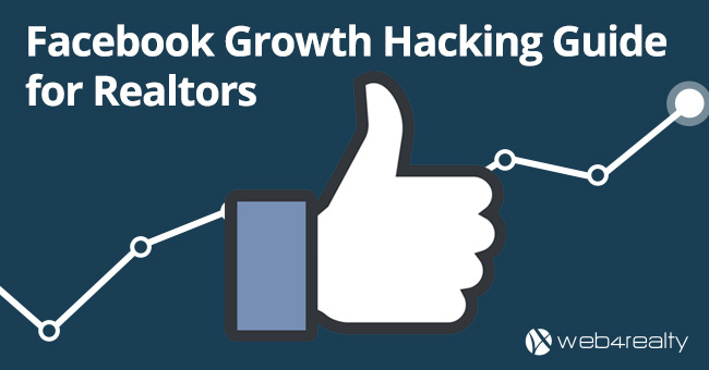 Facebook Growth Hacking Guide For Realtors