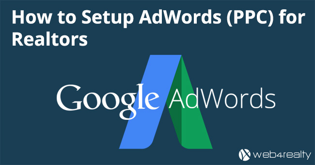 How To Setup AdWords For Realtors